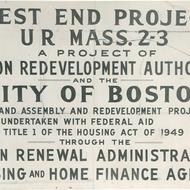 West End Urban Renewal Project sign, circa 1958-1959, Boston Redevelopment Authority photographs, Collection 4010.001, Boston City Archives